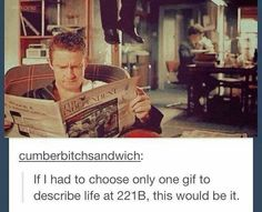 Life at 221B - There's John reading the paper, Sherlock experimenting, and the both of them ignoring the man hanging from the ceiling.