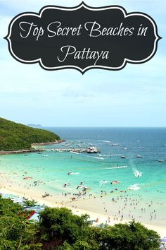 The Top Secret Beaches in Pattaya, Thailand. Pattaya is home to some of the most beautiful beaches in Thailand, and some would say in the world! Pattaya Beach is of course a great beach to start, but some travelers may want to find a location less crowded and more relaxing. Luckily, Pattaya is full of secluded beach havens.