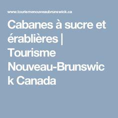 Cabanes à sucre et érablières | Tourisme Nouveau-Brunswick Canada