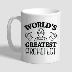 World's Greatest Architect, Architect Mug, Architect Gift, Architect Gifts For Men, Architect Gifts For Women