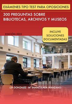 15 cuestionarios con 300 preguntas de respuesta alternativa y soluciones documentadas para preparar oposiciones a bibliotecas, archivos y museos. #biblioteques_UVEG