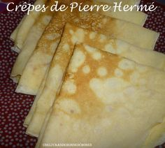 "Crêpes de Pierre Hermé... - ""UneLiyaasDeBonnesChoses"""