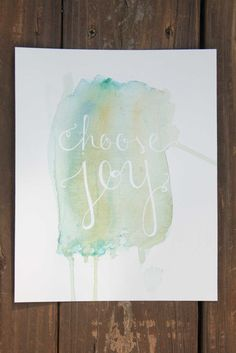 Watercolor and hand lettering - always a good combo.   Watercolor Choose Joy Hand Lettered Print via Etsy