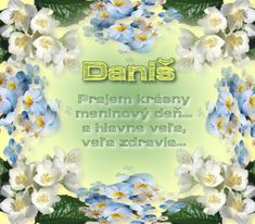 Daniš - prianie k meninám