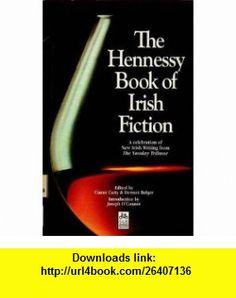 The Hennessy Book of Irish Fiction (9781874597285) Dermot Bolger, Ciaran Carty , ISBN-10: 1874597286  , ISBN-13: 978-1874597285 ,  , tutorials , pdf , ebook , torrent , downloads , rapidshare , filesonic , hotfile , megaupload , fileserve