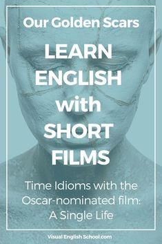 Learn time expressions in English with the beautiful Oscar-nominated short film: A Single Life, by Job, Joris & Marieke. It's a funny and poignant story that will surprise you. You must watch it. Click on the article to read the full lesson. #timeexpressions, #timeidioms, #shortmovies via @Visual English School