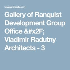 Gallery of Ranquist Development Group Office / Vladimir Radutny Architects - 3