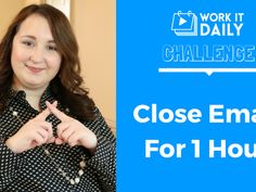 Challenge: Close Your Email For 1-Hour | Work It Daily