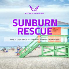 Have a sunburn that you want to get rid of? Check this article.
