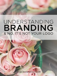 Understanding Branding (& No It's Not Your Logo!)