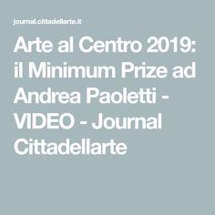Arte al Centro 2019: il Minimum Prize ad Andrea Paoletti - VIDEO - Journal Cittadellarte Video, Raising, Barn, Design, Converted Barn, Barns, Shed, Sheds