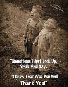 "Sometimes I just look up, smile+say, ""I know that was You, God. Thank You! #Catholic"