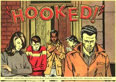 """HOOKED!"" (1966) Comic about heroin abuse—distributed from May – July 1966 at…"