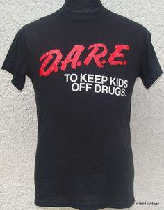 D.A.R.E- don't do drugs kids... I wounder if this program is still around