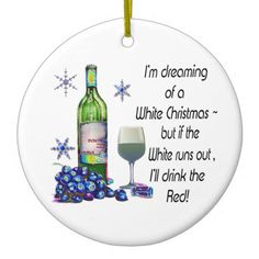 I'm dreaming of a White Christmas - but if the White runs out, I'll drink the Red, Humorous Wine Art design
