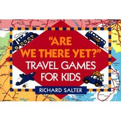 Are We There Yet?: Travel Games for Kids
