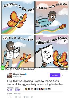 The Reading Rainbow Theme Song. I still think this is funny Funny Shit, Funny Pins, Hilarious, Funny Stuff, Random Stuff, Memes Humor, Funny Memes, Funny Tweets, Really Funny
