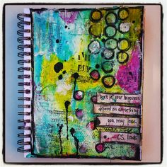 Make shore you have an art journal  Paint draw and create in it  And have some fun