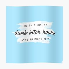 """ORIGINAL In this house, dumb bitch hours are 24 fuckin 7 "" Tapestry by alexvoss Dorm Room Pictures, Room Tapestry, Thing 1, Tapestry Design, Textile Prints, All Print, Picture Wall, Dumb And Dumber, Vivid Colors"