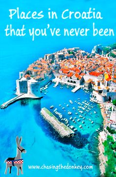 Croatia Travel Blog: Places in Croatia You've Never Been  Traveling to Croatia guarantees you a unique and memorable holiday experience, and everyone has now heard of Dubrovnik, Split and Zadar and a stack of our beautiful islands - but how many of these have you heard about?  Here are several of our favorite Croatian cities that you may never have heard of.