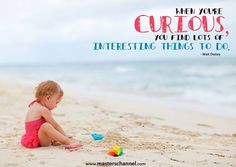 Be curious! My Children Quotes, Quotes For Kids, Quotes To Live By, Me Quotes, Inspirational Quotes About Love, Uplifting Quotes, E Cards, Encouragement Quotes, Curiosity
