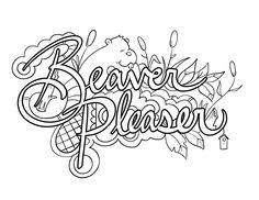 Beaver Pleaser - Coloring Page by Colorful Language © 2015.  Posted with permission, reposting permitted with attribution.  https://www.facebook.com/colorfullanguageart