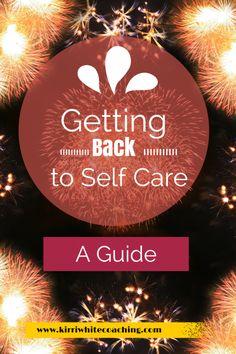 Getting back to self care : a guide #self-care #self-love #self-knowledge