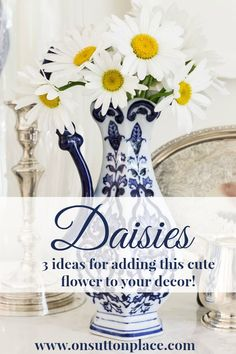 Decorating with Daisies | Ideas for adding this easy-to-grow flower to your decor!