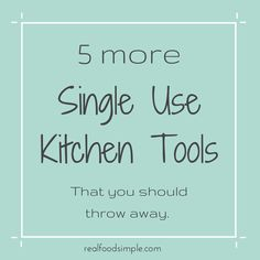 5 (more) single-use kitchen tools - you should throw away. Don't clutter up your kitchen drawers and cupboards with these items that only have one use. Some of them you will not even believe were invented. | realfoodsimple.com