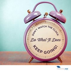 Dont watch the clock. Do what it does- Keep Going! #inspiration #work