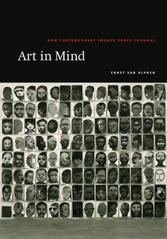 Art in mind : how contemporary images shape thought / Ernst van Alphen
