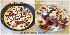 Berry German Pancake http://www.sandlakecountryinn.com/tillamook-hotels.htm
