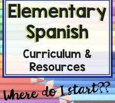 Elementary Spanish Curriculum? What do I do?