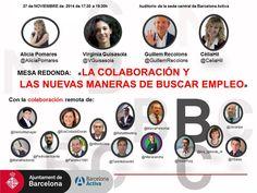 LA #COLABORACION Y LAS NUEVAS MANERAS DE BUSCAR #EMPLEO - Este es el título de la Mesa Redonda que tendré el honor de hacer junto a Alicia Pomares @AliciaPomares de Hummanova, Virginia Guisasola @VGuisasola de LinkedWoman y Guillem Recolons @guillemrecolo...  #BCNTreball @BarcelonActiva #Barcelona #BCN #Treball #Feina #Ocupacio #RRHH #RecursosHumanos #Trabajo #OrientacionLaboral #Orientacion #MarcaPersonal #CulturaColaboratica #Emprendimiento #Emprenedoria #PersonalBranding #Eventos