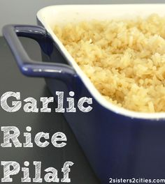 Garlic Rice Pilaf...hands down the best rice recipe ever.  You'll never make a box pilaf mix again!