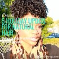 5 Holiday Updos For Natural Hair