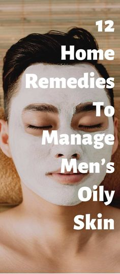 12 Home Remedies To Manage Men's Oily Skin! Oily Skin Care, Skin Care Tips, Skin Tips, Oily Skin Men, Natural Facial, Natural Skin Care, Skin Care Home Remedies, Health Remedies, Beauty Skin
