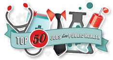 Here are 50 of the top public health jobs in the world today.