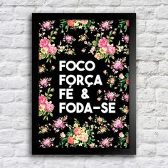 Poster Foco Força Fé & Foda-se Pink Home Decor, Tumblr Wallpaper, Some Quotes, Love Of My Life, Instagram Feed, My Photos, Poster, Inspiration, Design