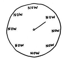 The time is now... =) | Pinned by www.drmelindadouglass.com #MondayMindfulness via @SpiritRock