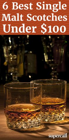 Here are six single malt scotches under $100 to add to your collection.