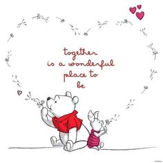 Winnie the Pooh love and life quote in a heart shape with piglet. Together is a wonderful place to be. Winnie the Pooh love and life quote in a heart shape with piglet. Together is a wonderful place to be. Winnie The Pooh Quotes, Winnie The Pooh Friends, Baby Quotes, Cute Quotes, Piglet Quotes, Heart Quotes, Winnie The Pooh Tattoos, Love You Quotes, Owl Winnie The Pooh