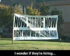 I Wonder I they're hiring #funny