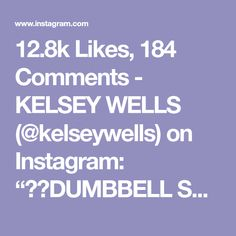 """12.8k Likes, 184 Comments - KELSEY WELLS (@kelseywells) on Instagram: """"⚡️DUMBBELL SHOULDERS⚡️ . My top fave shoulder exercises to do with dumbbells!! These are FIRE!…"""""""