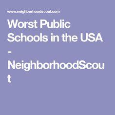 Worst Public Schools in the USA - NeighborhoodScout