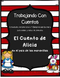 Spanish / Children's Literature / Fairy Tales / Alice in Wonderland / Tales / Alicia en el pas de las maravillasThis is part of my sets about children's literature: Tales in Spanish!These sets have been created to encourage students to actively engage with a book in fully comprehending the story, identifying its elements and asking questions.Each set has been designed to help your students to develop reading and writing skills from an early age in an easy and fun way.
