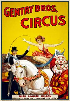 Vintage Poster - Miss Louise Hilton Gentry Bros Circus Vintage Posters Circus Horses Art Prints Old Circus, Vintage Circus Posters, Carnival Posters, Vintage Advertising Posters, Circus Art, Vintage Carnival, Circus Theme, Vintage Travel Posters, Vintage Advertisements