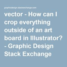 vector - How can I crop everything outside of an art board in Illustrator? - Graphic Design Stack Exchange