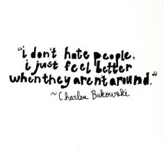 I feel that way a lot. I don't hate people at all. I want to be around people. Just not that many people.