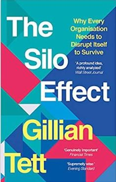 Buy The Silo Effect by Gillian Tett at Mighty Ape NZ. Ever since civilised society began, we have felt the need to classify, categorise and specialise. It can make things more efficient, and help give the. Financial Times, Financial Markets, Latest Books, New Books, Trading Desk, Management Books, Bank Of England, Book Show, Organisation